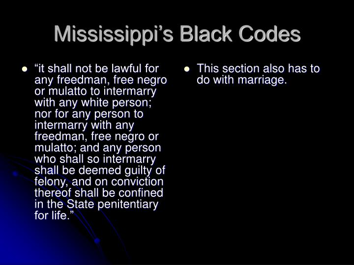 """it shall not be lawful for any freedman, free negro or mulatto to intermarry with any white person; nor for any person to intermarry with any freedman, free negro or mulatto; and any person who shall so intermarry shall be deemed guilty of felony, and on conviction thereof shall be confined in the State penitentiary for life."""