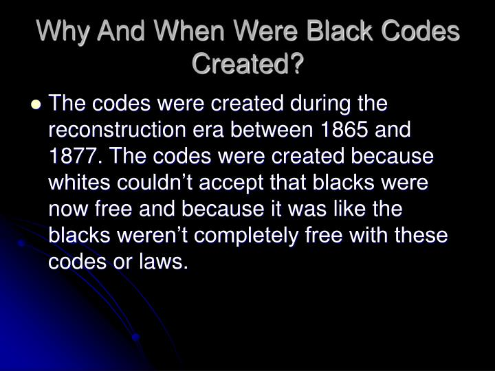 Why and when were black codes created