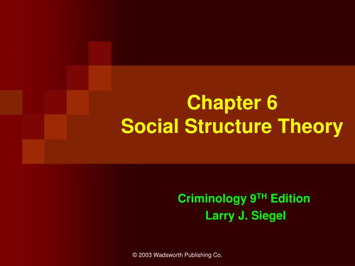 chapter 6 social structure theory n.