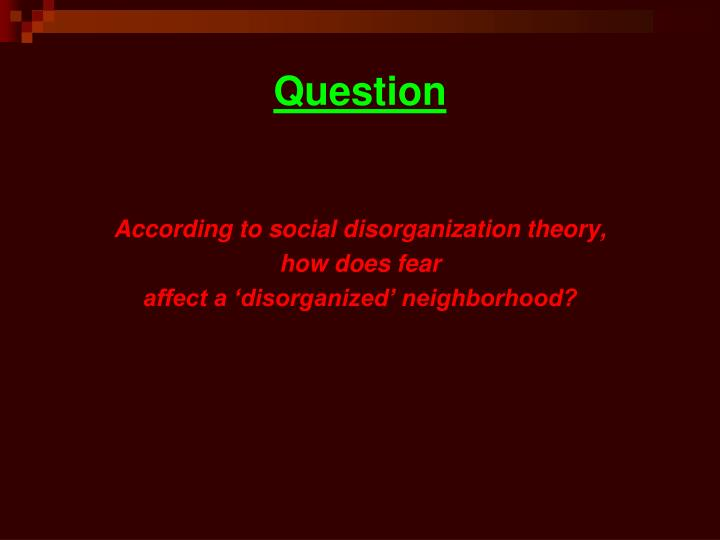 social disorganization question and answe Write a 700- to 1,050-word response to the following questions: what is social disorganization how does social disorganization relate to organized crime and its.