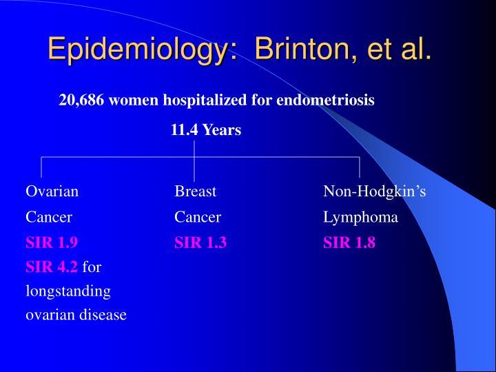 Epidemiology:  Brinton, et al.