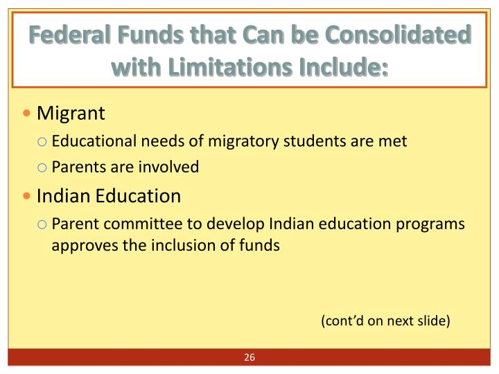 Federal Funds that Can be Consolidated with Limitations Include: