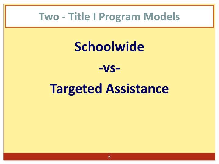 Two - Title I Program Models