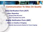 communication to sites on quality
