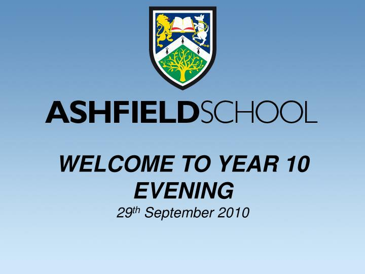 WELCOME TO YEAR 10 EVENING