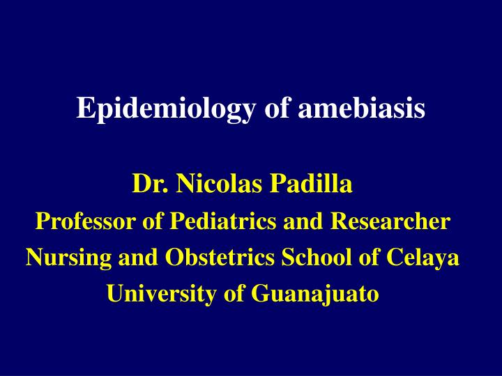 epidemiology of amebiasis n.