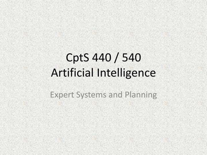 Cpts 440 540 artificial intelligence