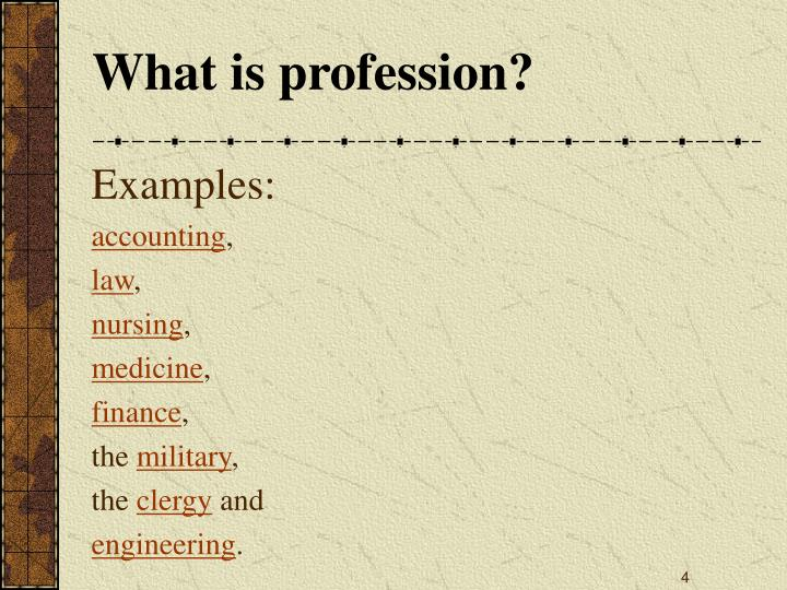 What is profession?