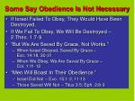 some say obedience is not necessary