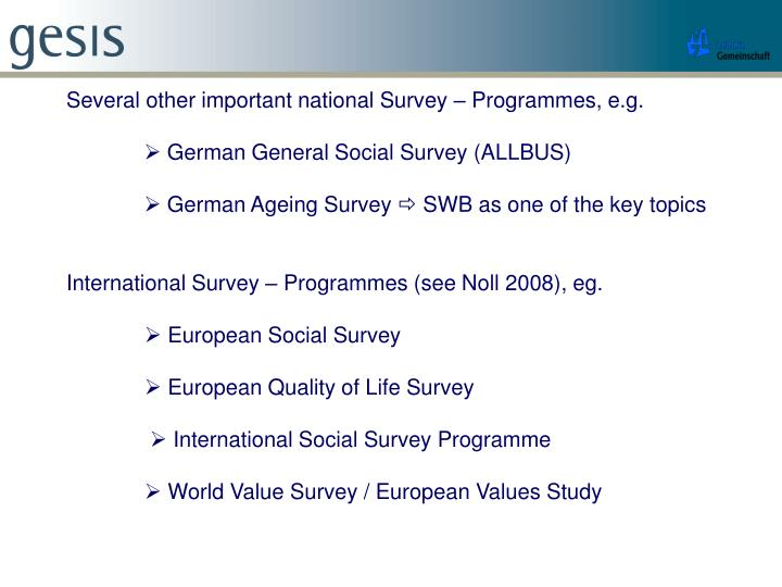 Several other important national Survey – Programmes, e.g.