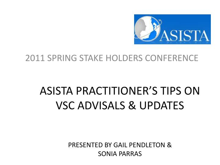 Asista practitioner s tips on vsc advisals updates presented by gail pendleton sonia parras