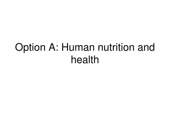 option a human nutrition and health n.