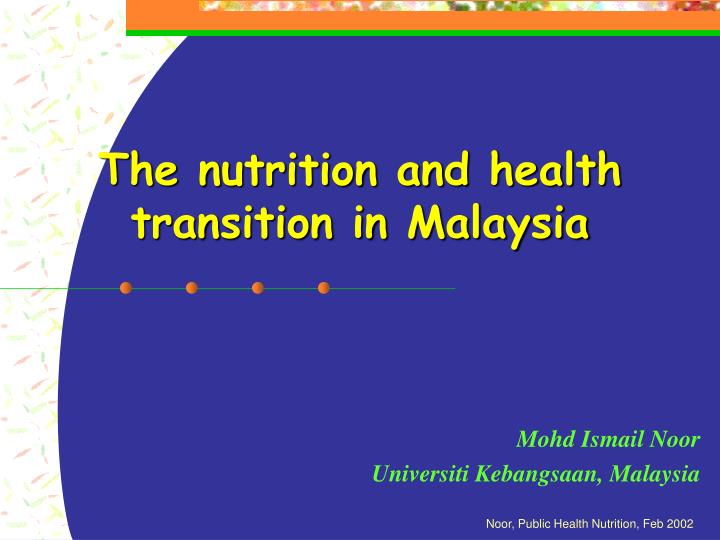 The nutrition and health transition in malaysia