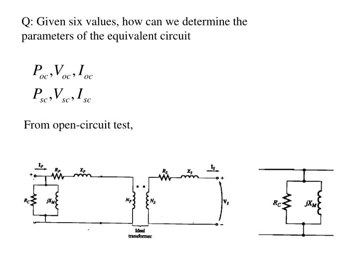 Q: Given six values, how can we determine the parameters of the equivalent circuit