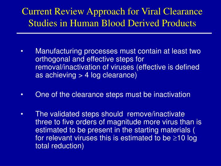 Current review approach for viral clearance studies in human blood derived products