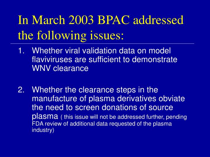 In March 2003 BPAC addressed the following issues: