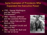 some examples of presidents who expanded the executive power