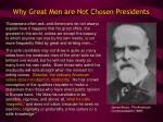 why great men are not chosen presidents