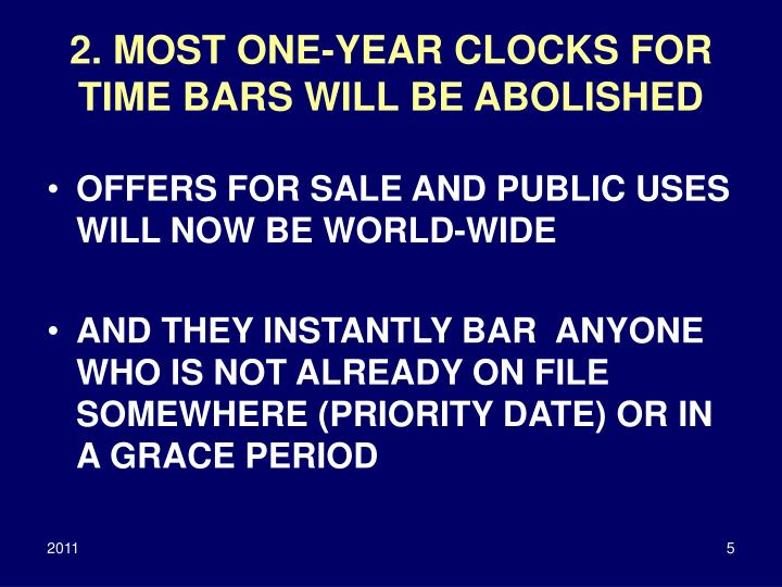 2. MOST ONE-YEAR CLOCKS FOR TIME BARS WILL BE ABOLISHED