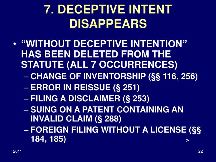 7. DECEPTIVE INTENT DISAPPEARS