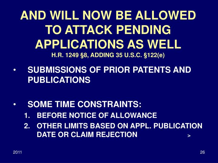 AND WILL NOW BE ALLOWED TO ATTACK PENDING APPLICATIONS AS WELL