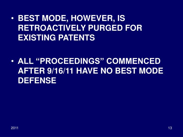 BEST MODE, HOWEVER, IS RETROACTIVELY PURGED FOR EXISTING PATENTS