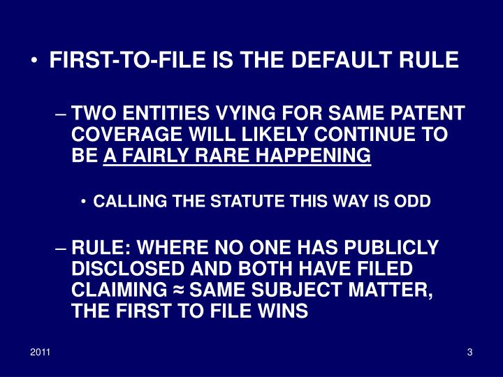 FIRST-TO-FILE IS THE DEFAULT RULE