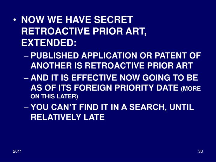 NOW WE HAVE SECRET RETROACTIVE PRIOR ART, EXTENDED: