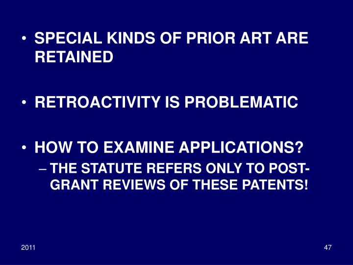 SPECIAL KINDS OF PRIOR ART ARE RETAINED