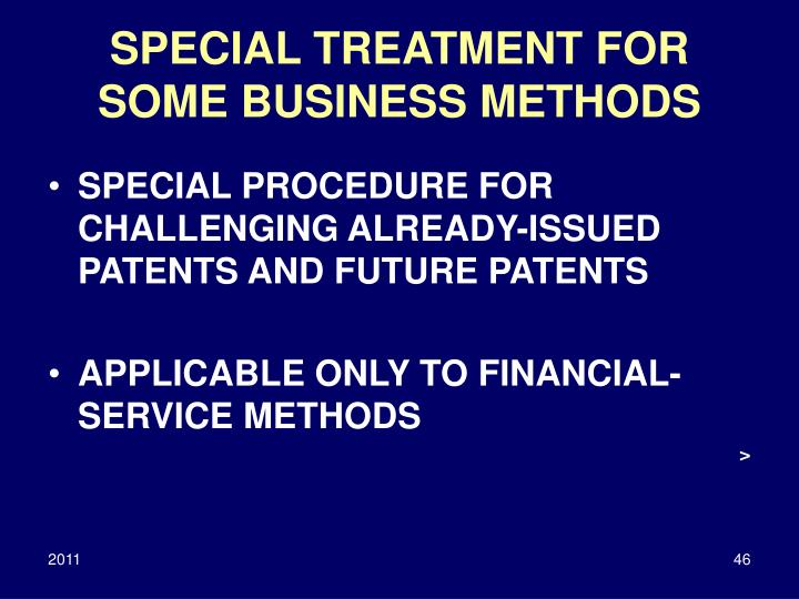 SPECIAL TREATMENT FOR SOME BUSINESS METHODS