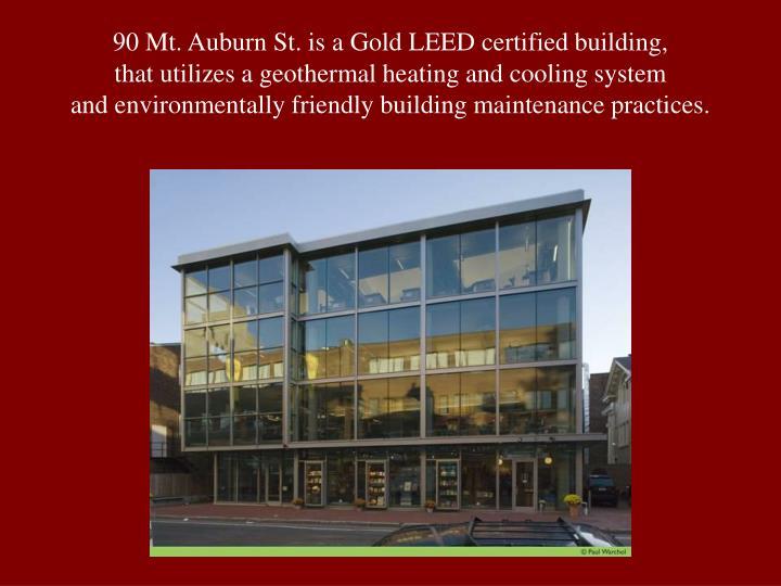 90 Mt. Auburn St. is a Gold LEED certified building,