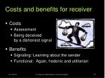 costs and benefits for receiver