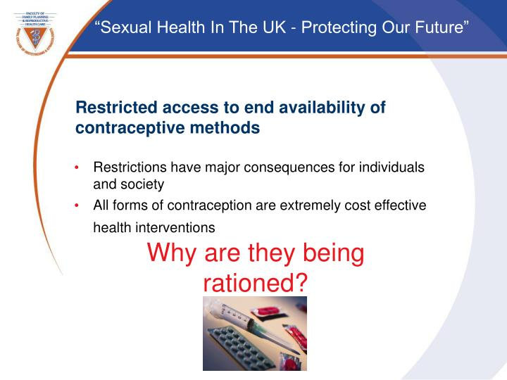 Restricted access to end availability of contraceptive methods