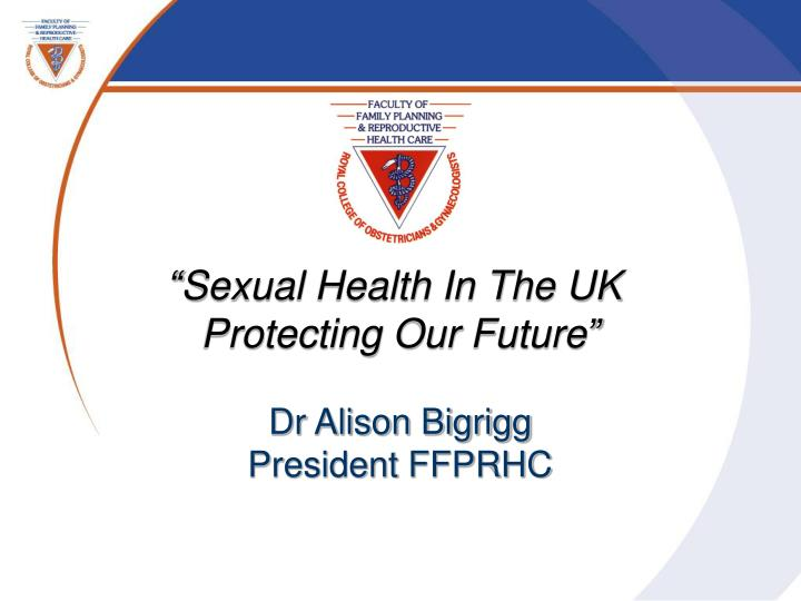 """""""Sexual Health In The UK"""