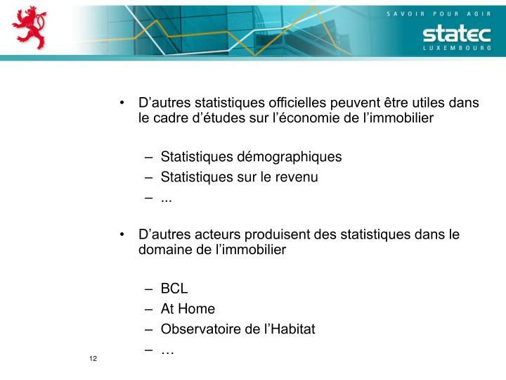 D'autres statistiques officielles peuvent être utiles dans le cadre d'études sur l'économie de l'immobilier