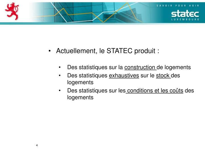 Actuellement, le STATEC produit :
