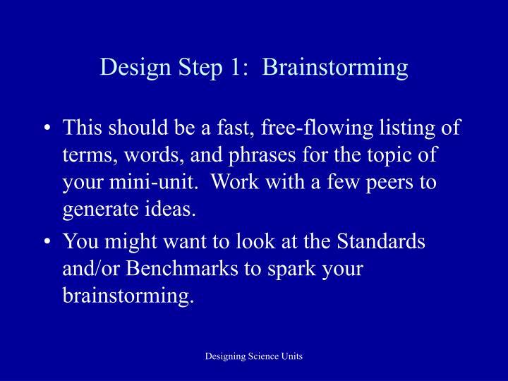 Design Step 1:  Brainstorming