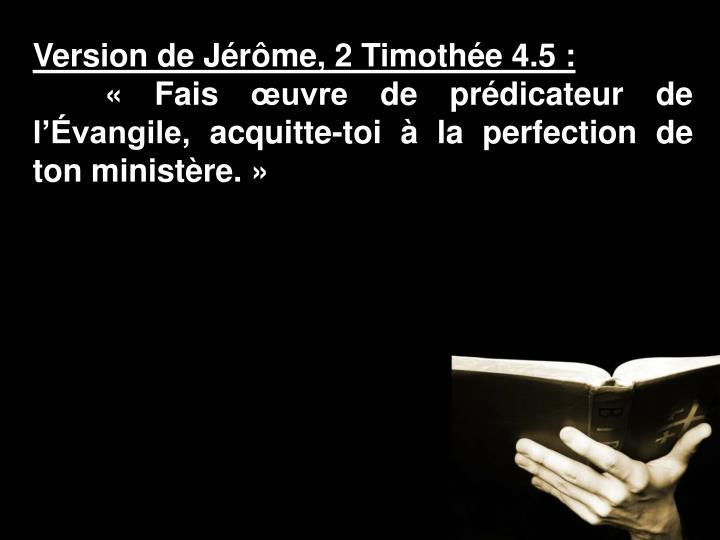 Version de Jérôme, 2 Timothée 4.5: