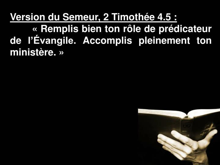 Version du Semeur, 2 Timothée 4.5: