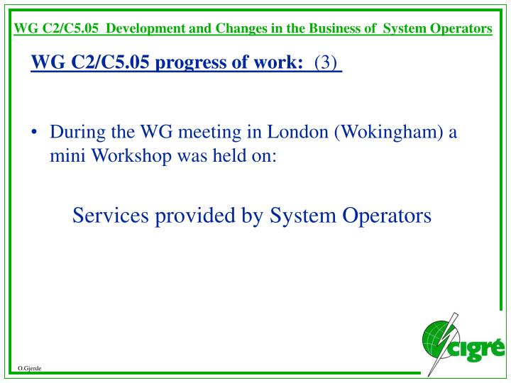 WG C2/C5.05  Development and Changes in the Business of  System Operators