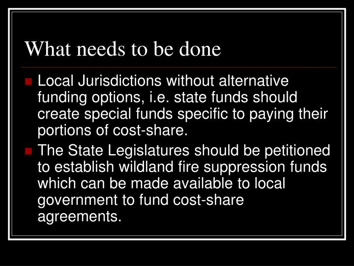 What needs to be done