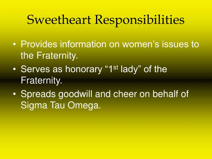Sweetheart responsibilities