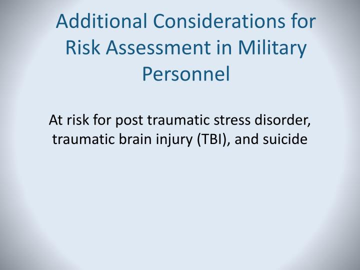 Additional Considerations for Risk Assessment in Military Personnel
