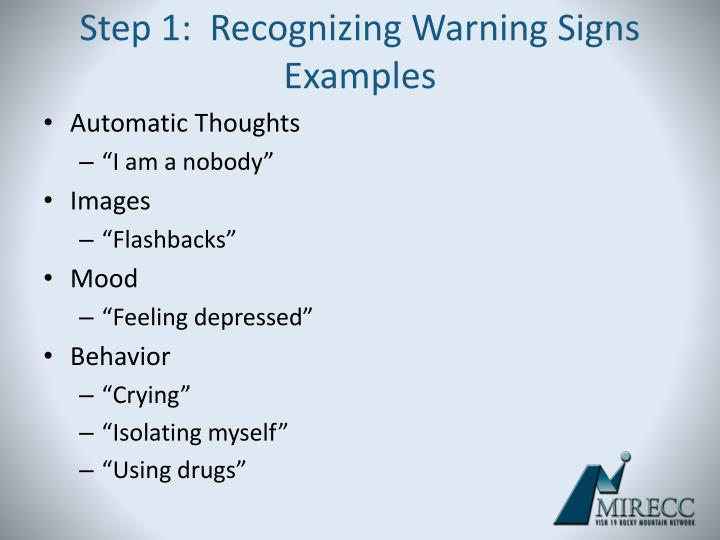 Step 1:  Recognizing Warning Signs Examples