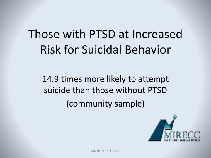 Those with PTSD at Increased Risk for Suicidal Behavior