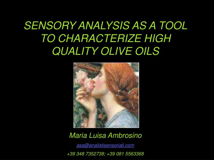 sensory analysis as a tool to characterize high quality olive oils n.