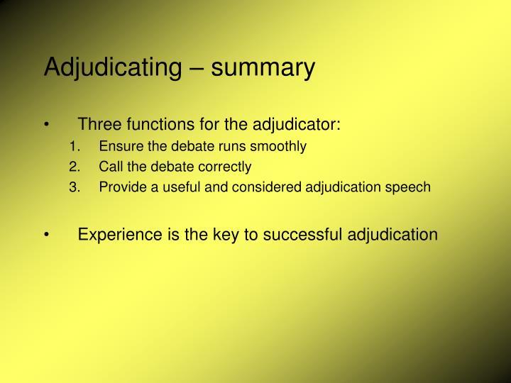 Adjudicating – summary