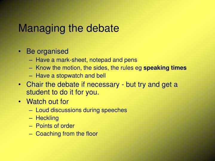 Managing the debate
