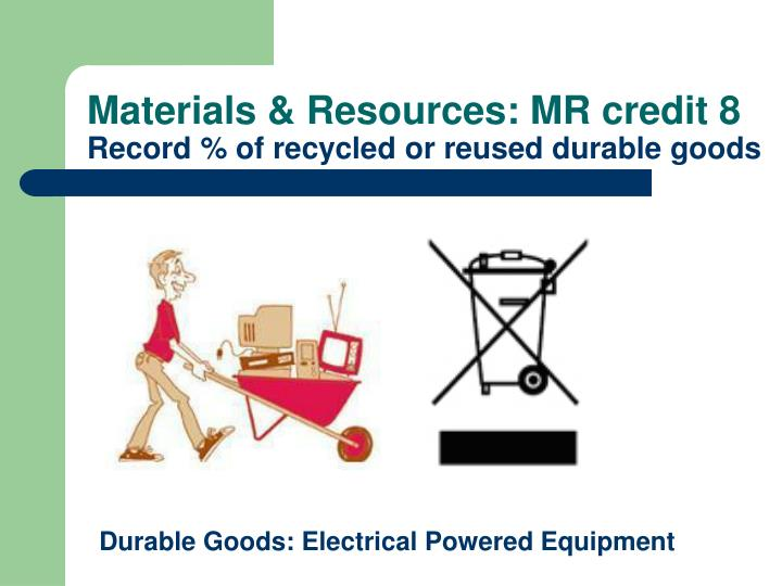 Materials & Resources: MR credit 8