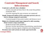 constraint management and search infra structure